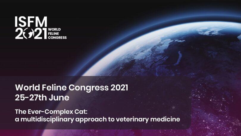 """""""The ever-complex cat: a multidisciplinary approach to feline medicine"""" é o tema da edição do 2021 World Feline Congress da ISFM."""